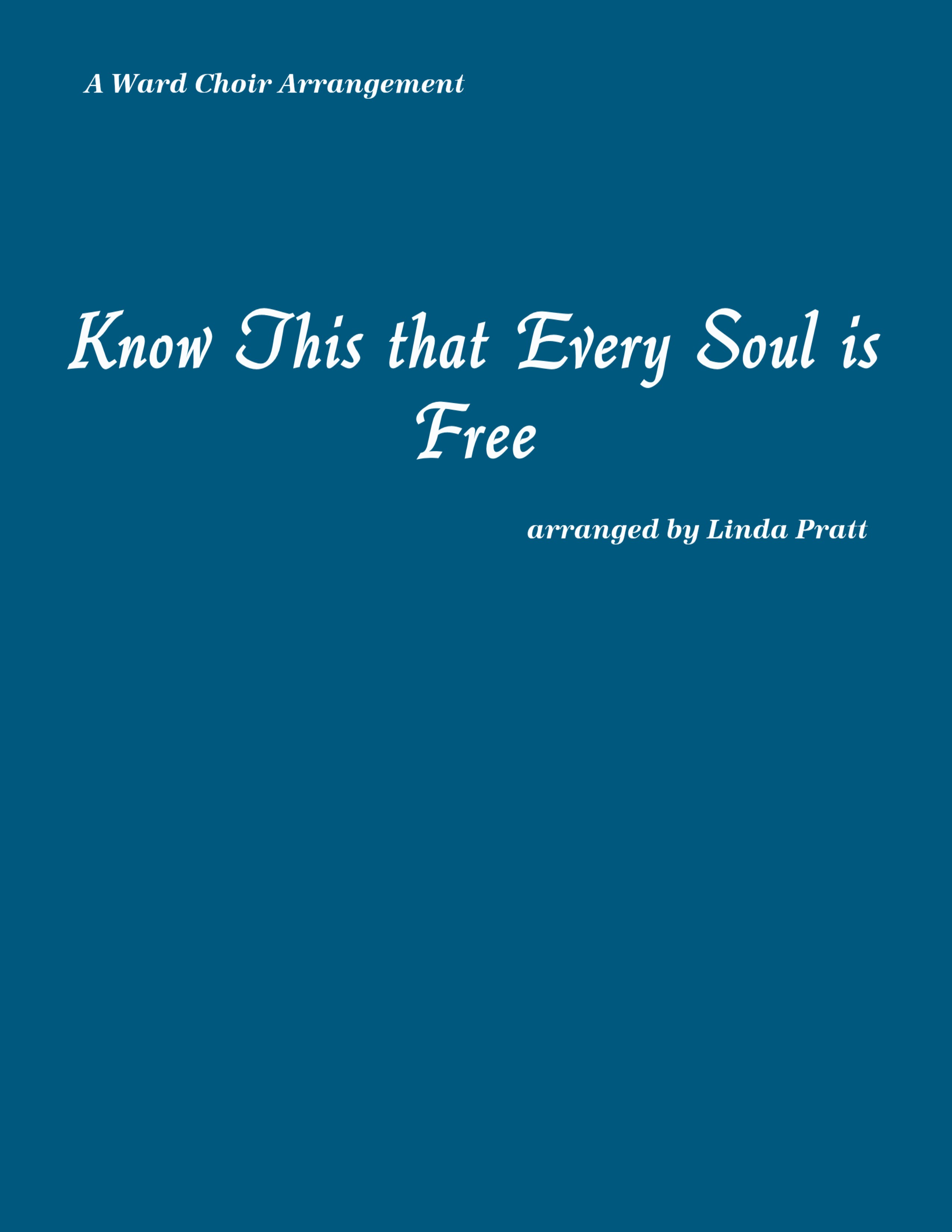 Know This That Every Soul is Free  SATB